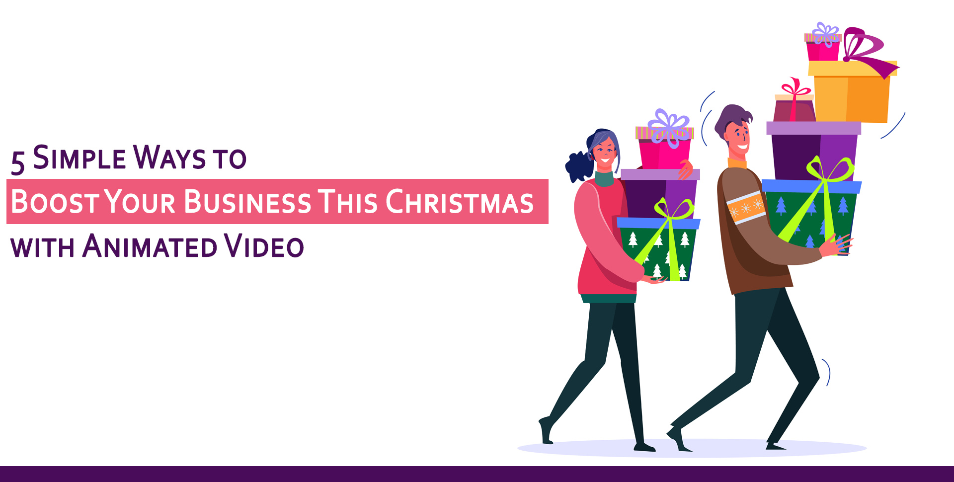 5 Simple Ways to Boost Your Business This Christmas with Animated Video