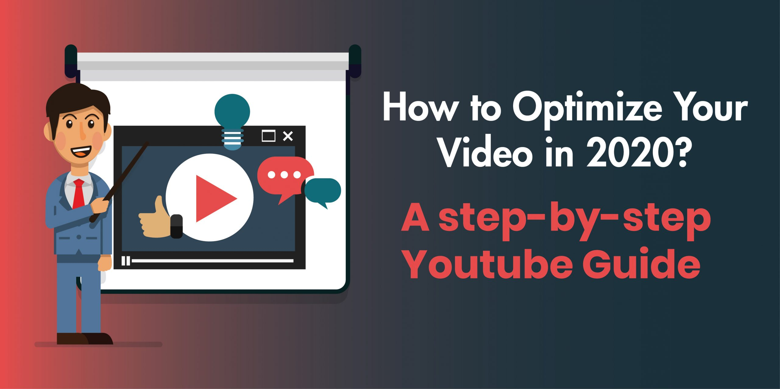 How To Optimize YouTube Video In 2020? A Step-By-Step YouTube Guide