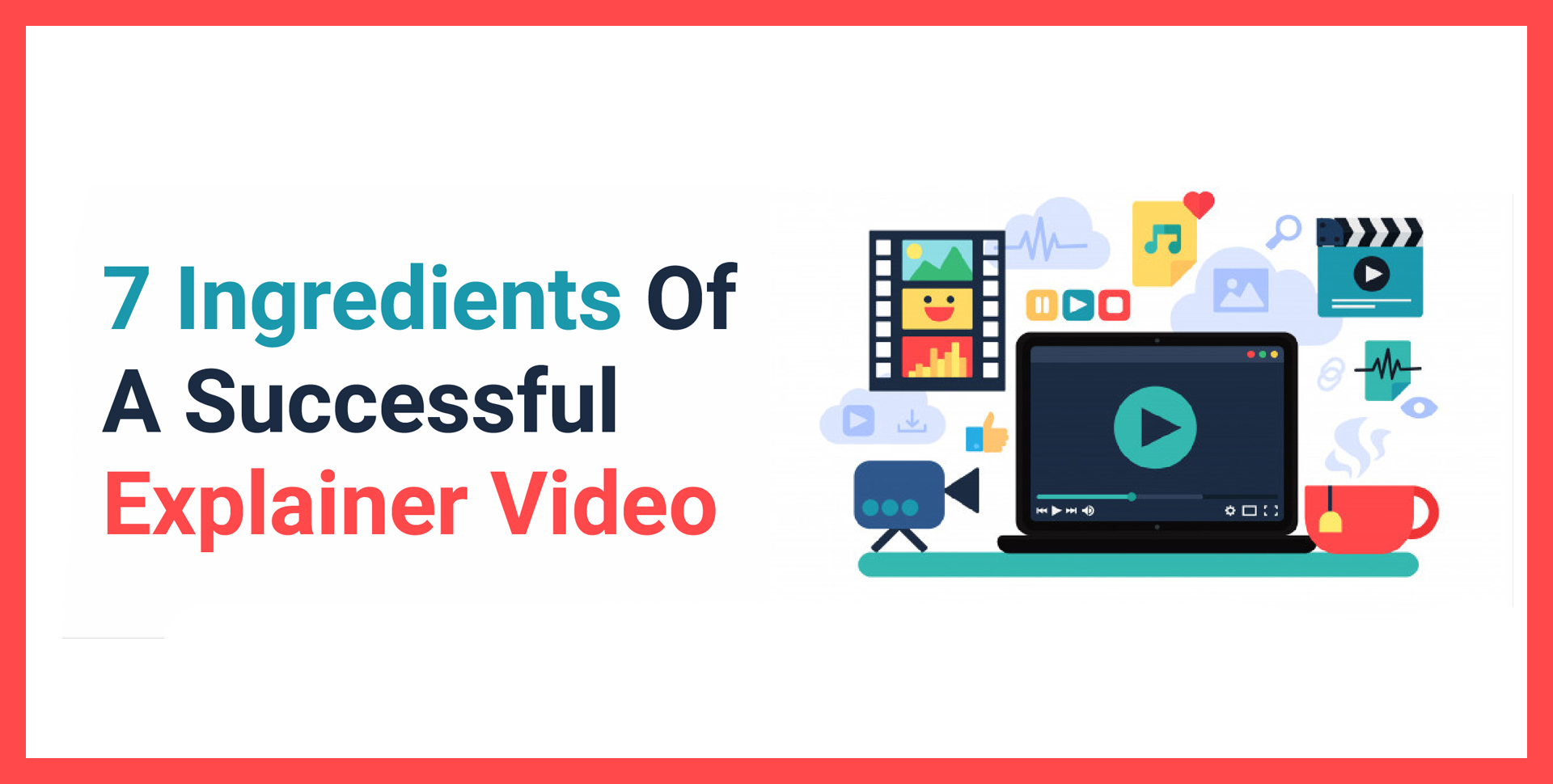 The Secret Recipe of a Highly Converting Explainer Video